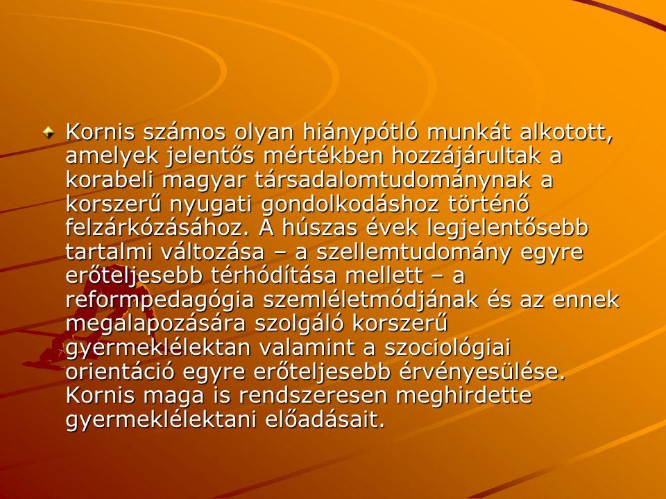 Kornis számos olyan hiánypótló munkát alkotott, amelyek jelentős mértékben hozzájárultak a korabeli magyar társadalomtudománynak a korszerű nyugati gondolkodáshoz történő felzárkózásához.