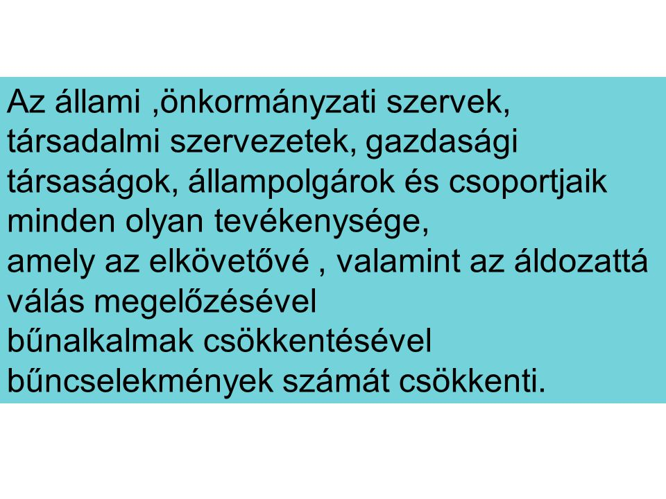 Az állami ,önkormányzati szervek, társadalmi szervezetek, gazdasági társaságok, állampolgárok és csoportjaik