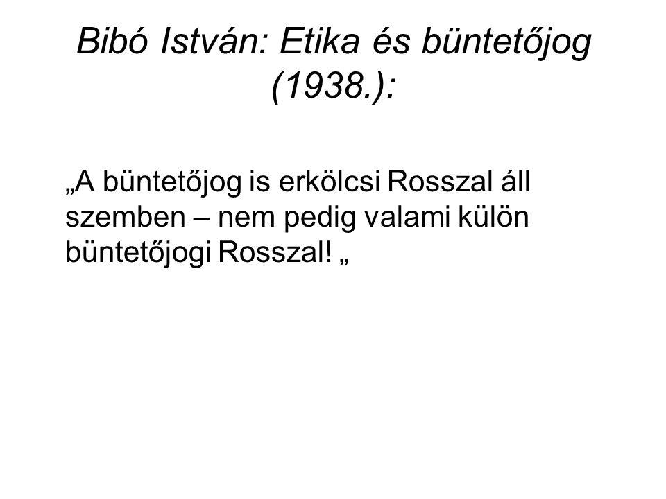 Bibó István: Etika és büntetőjog (1938.):
