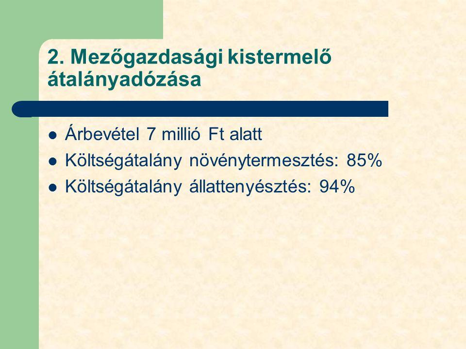 2. Mezőgazdasági kistermelő átalányadózása