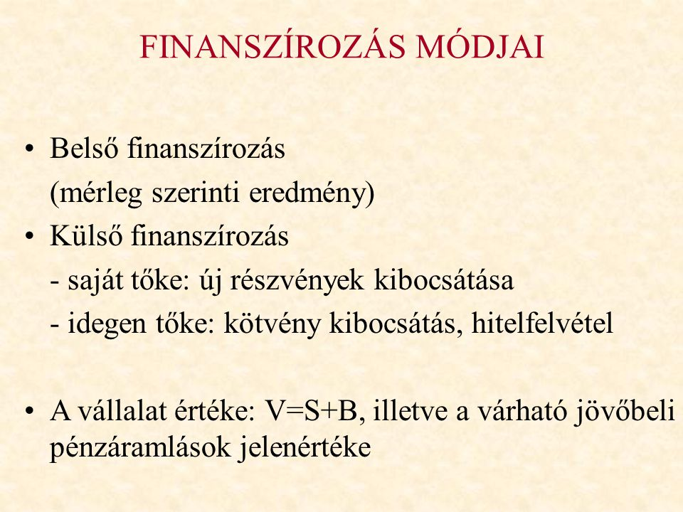FINANSZÍROZÁS MÓDJAI Belső finanszírozás (mérleg szerinti eredmény)