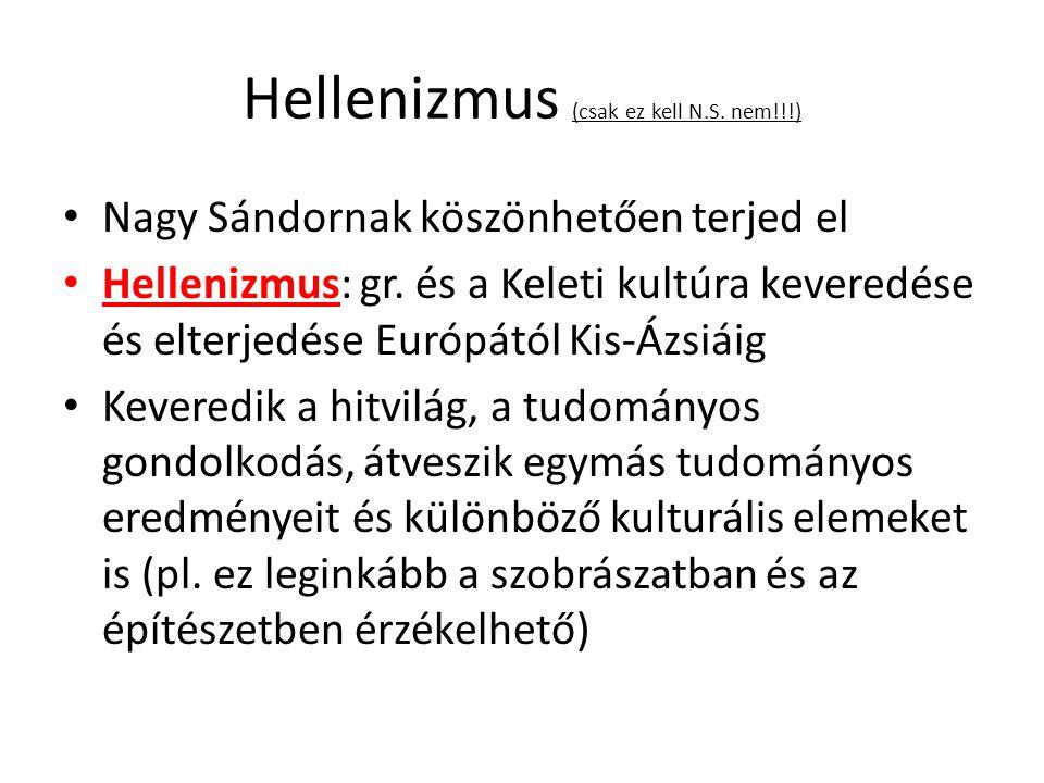 Hellenizmus (csak ez kell N.S. nem!!!)