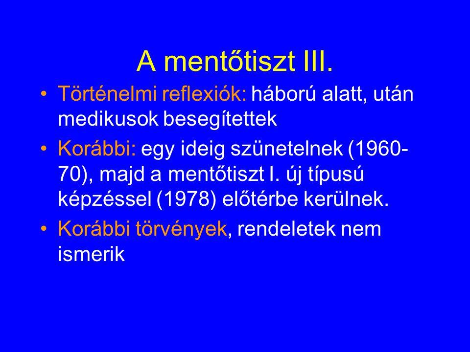 A mentőtiszt III. Történelmi reflexiók: háború alatt, után medikusok besegítettek.