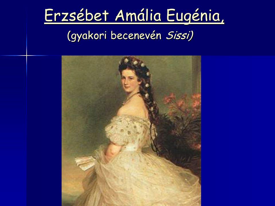 Erzsébet Amália Eugénia, (gyakori becenevén Sissi)