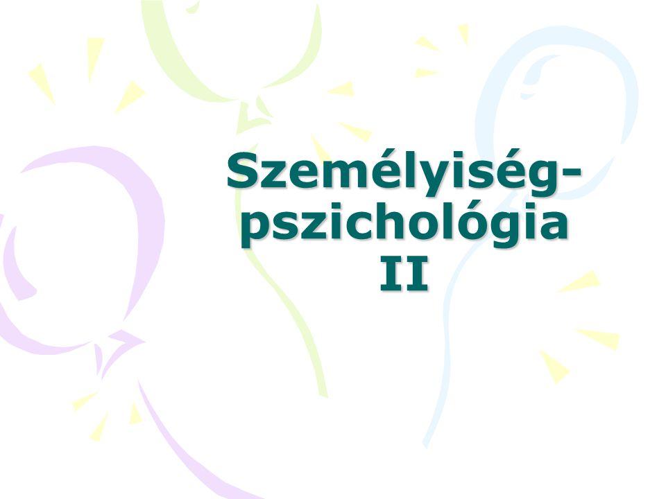 Személyiség- pszichológia II