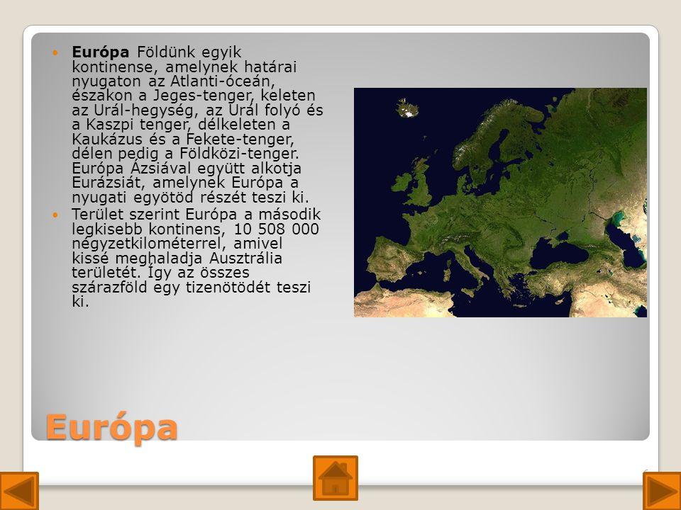 Európa Földünk egyik kontinense, amelynek határai nyugaton az Atlanti-óceán, északon a Jeges-tenger, keleten az Urál-hegység, az Urál folyó és a Kaszpi tenger, délkeleten a Kaukázus és a Fekete-tenger, délen pedig a Földközi-tenger. Európa Ázsiával együtt alkotja Eurázsiát, amelynek Európa a nyugati egyötöd részét teszi ki.