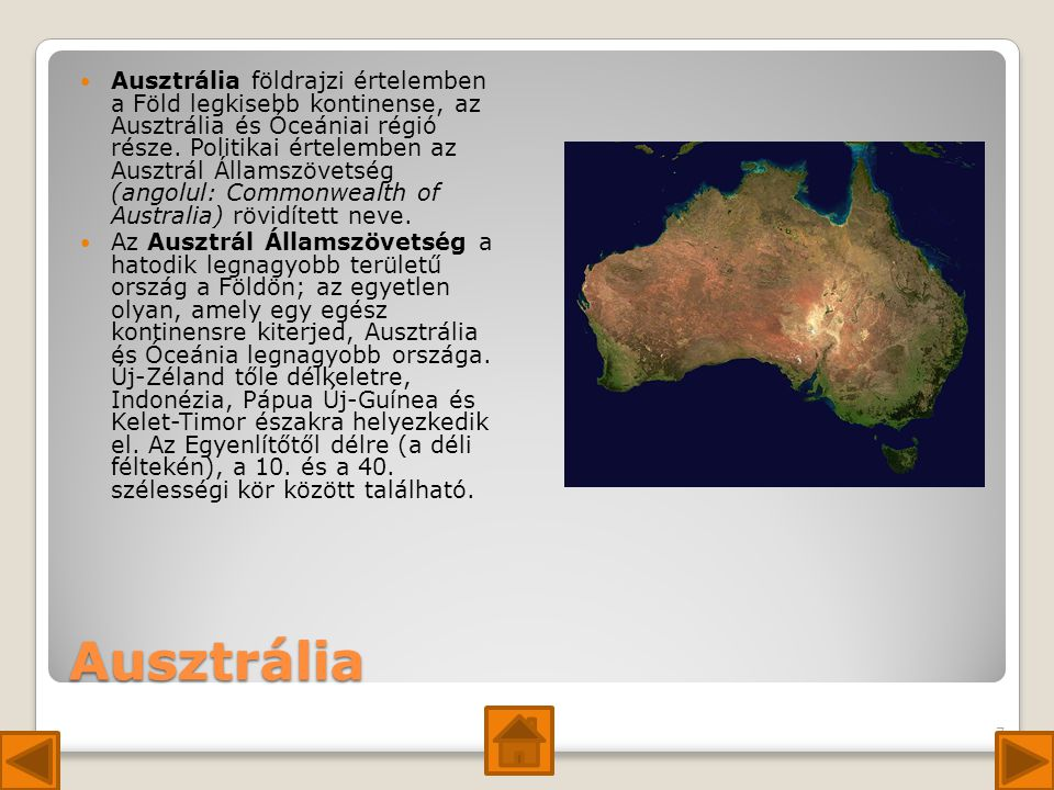 Ausztrália földrajzi értelemben a Föld legkisebb kontinense, az Ausztrália és Óceániai régió része. Politikai értelemben az Ausztrál Államszövetség (angolul: Commonwealth of Australia) rövidített neve.