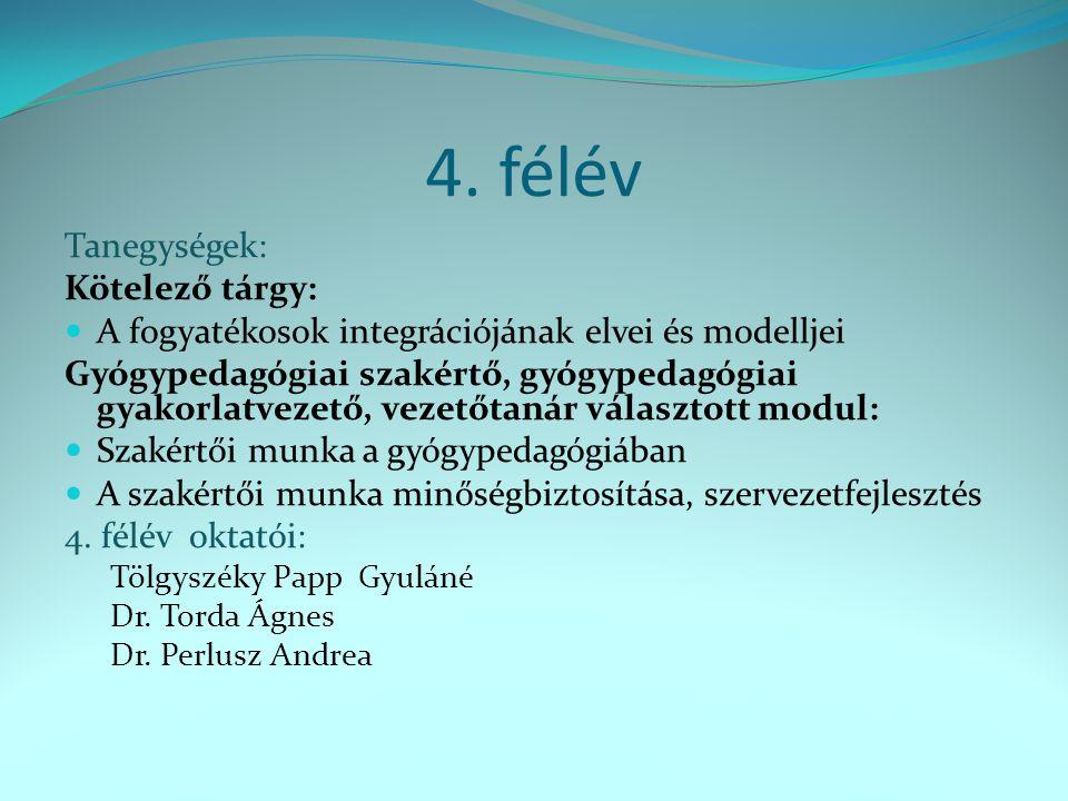 4. félév Tanegységek: Kötelező tárgy: