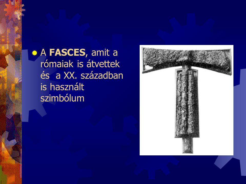 A FASCES, amit a rómaiak is átvettek és a XX