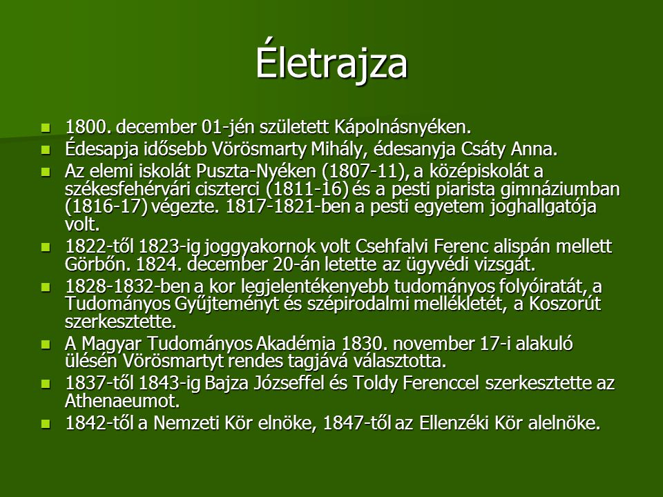 Életrajza 1800. december 01-jén született Kápolnásnyéken.