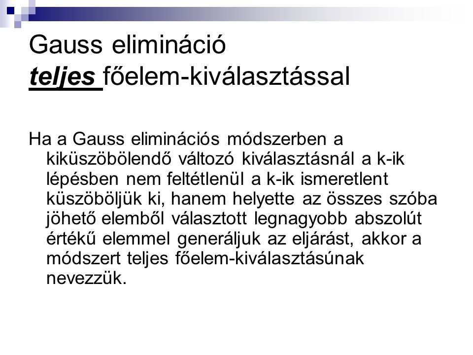 Gauss elimináció teljes főelem-kiválasztással