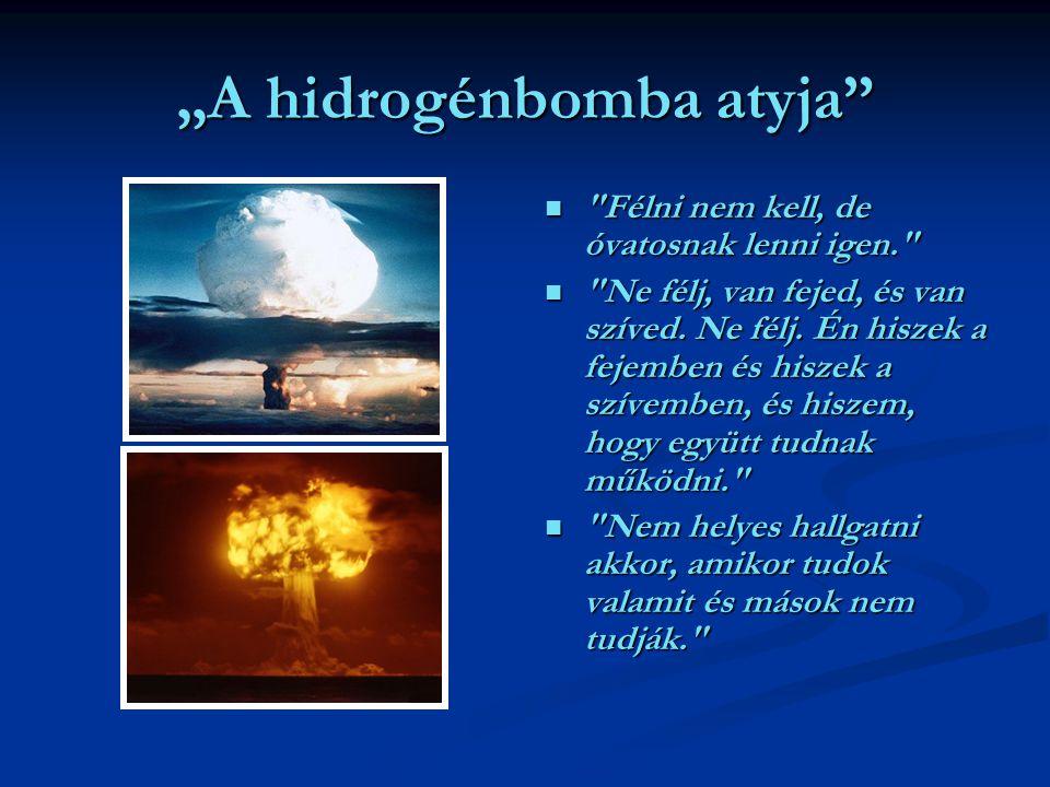 """""""A hidrogénbomba atyja"""