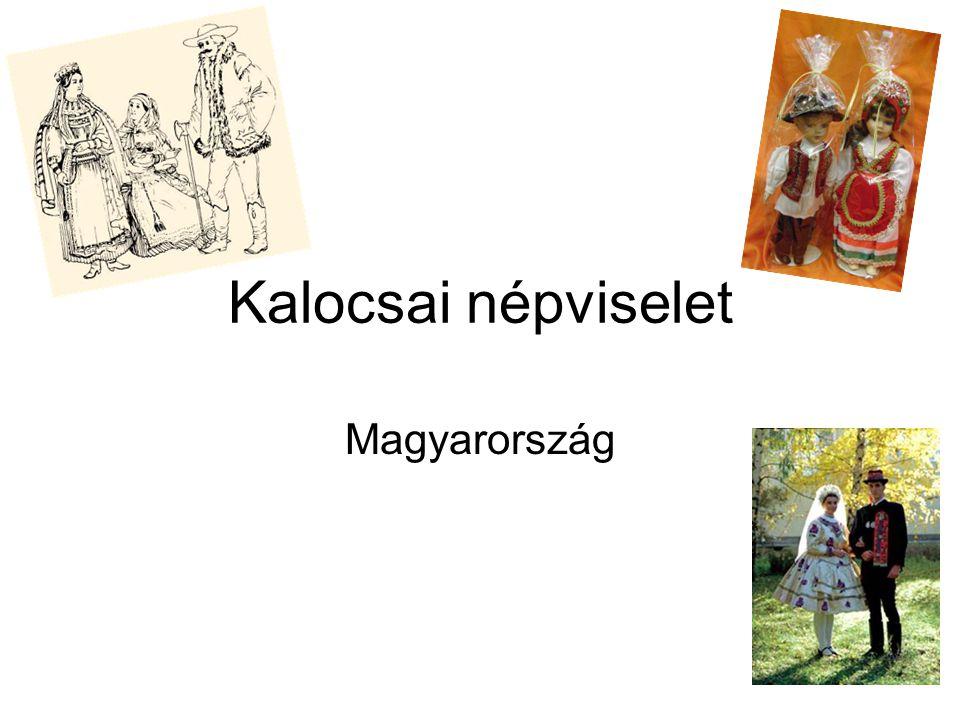 Kalocsai népviselet Magyarország
