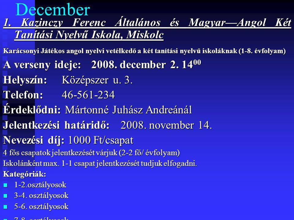 December 1. Kazinczy Ferenc Általános és Magyar—Angol Két Tanítási Nyelvű Iskola, Miskolc.