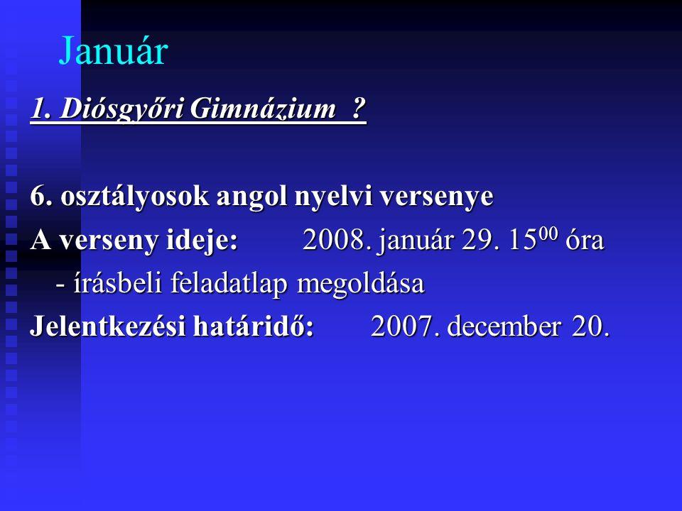Január 1. Diósgyőri Gimnázium 6. osztályosok angol nyelvi versenye