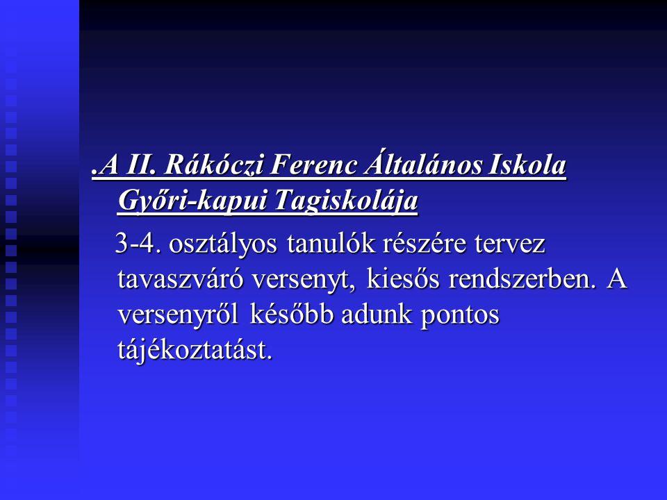 .A II. Rákóczi Ferenc Általános Iskola Győri-kapui Tagiskolája