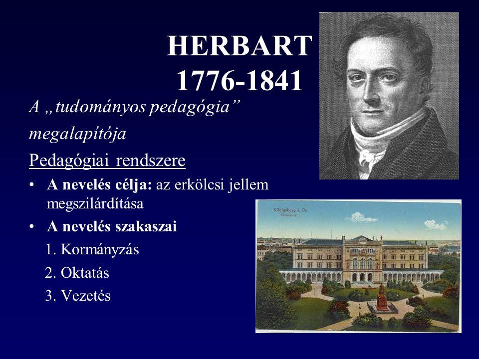"""HERBART 1776-1841 A """"tudományos pedagógia megalapítója"""
