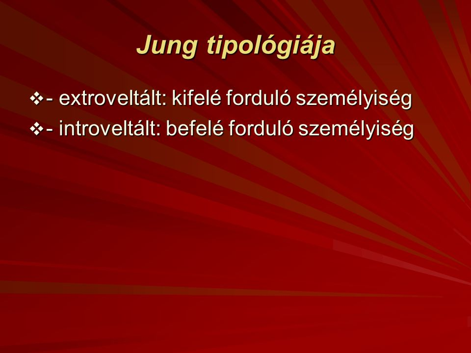Jung tipológiája - extroveltált: kifelé forduló személyiség
