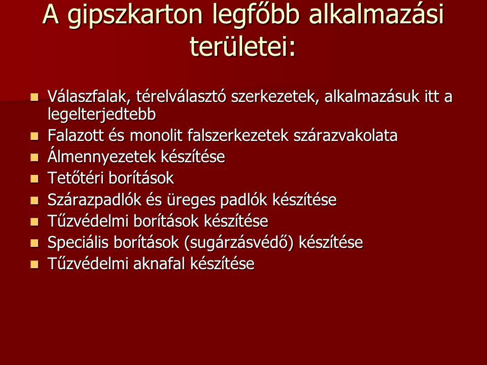A gipszkarton legfőbb alkalmazási területei: