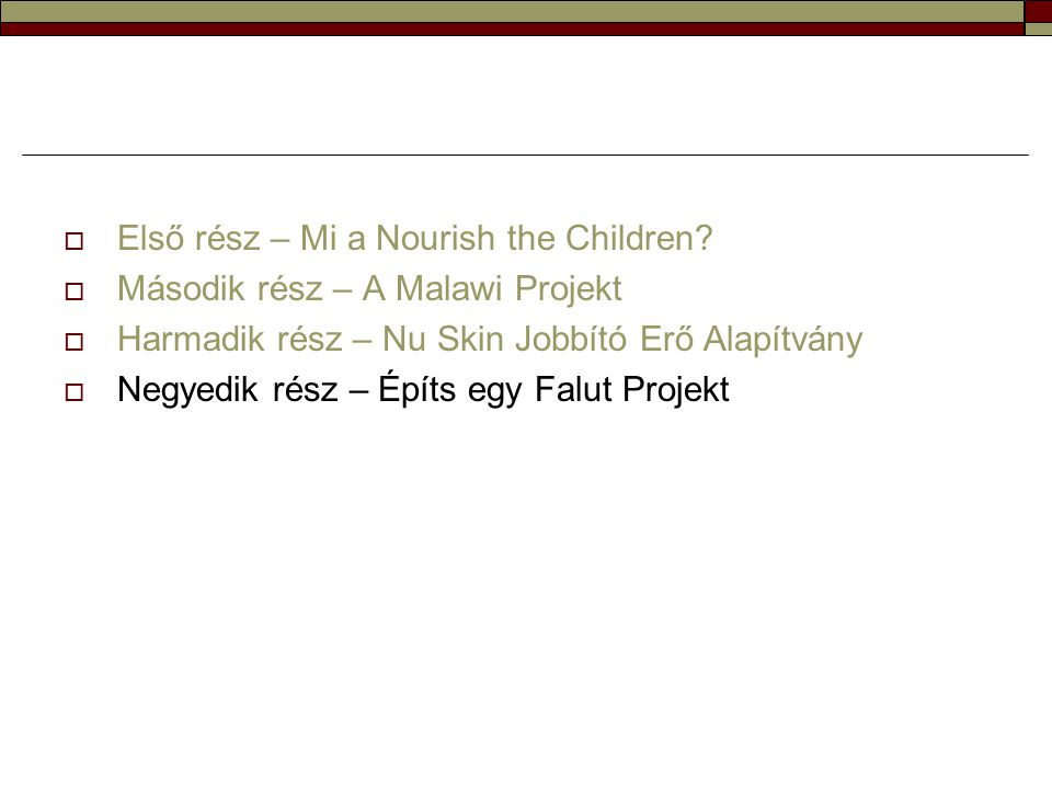 Első rész – Mi a Nourish the Children