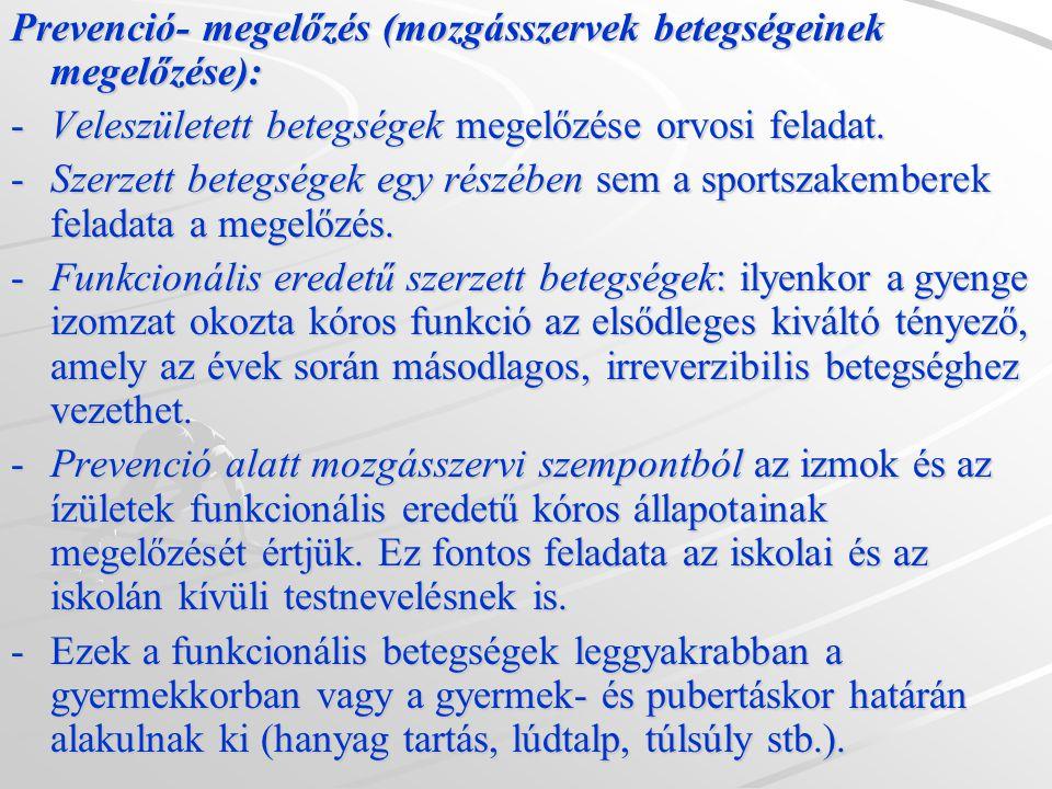Prevenció- megelőzés (mozgásszervek betegségeinek megelőzése):