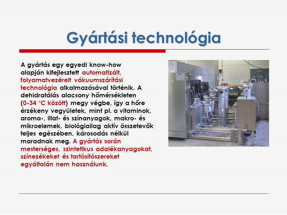 Gyártási technológia A gyártás egy egyedi know-how