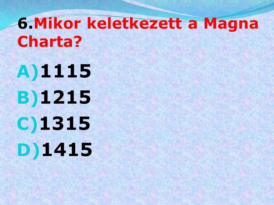 6.Mikor keletkezett a Magna Charta