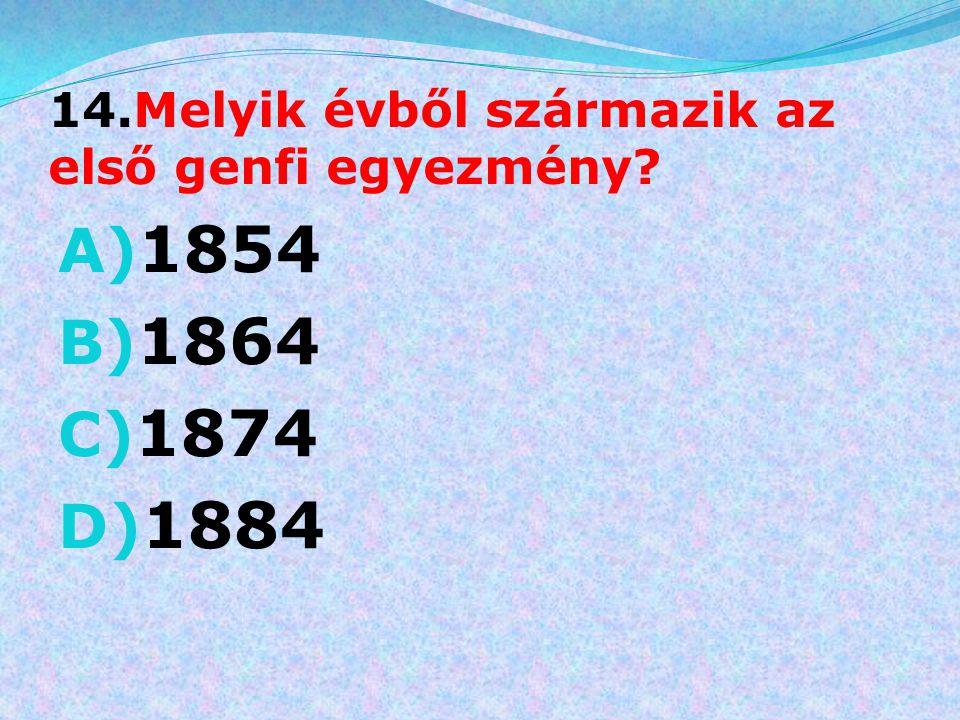 14.Melyik évből származik az első genfi egyezmény
