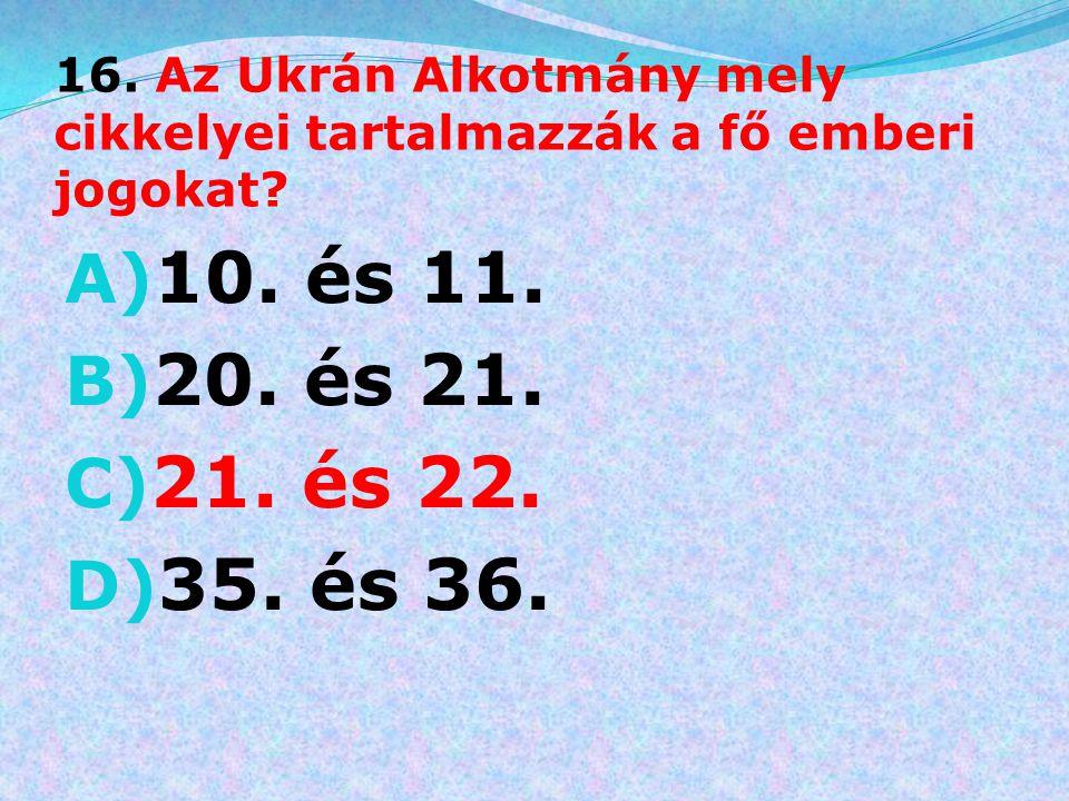 16. Az Ukrán Alkotmány mely cikkelyei tartalmazzák a fő emberi jogokat