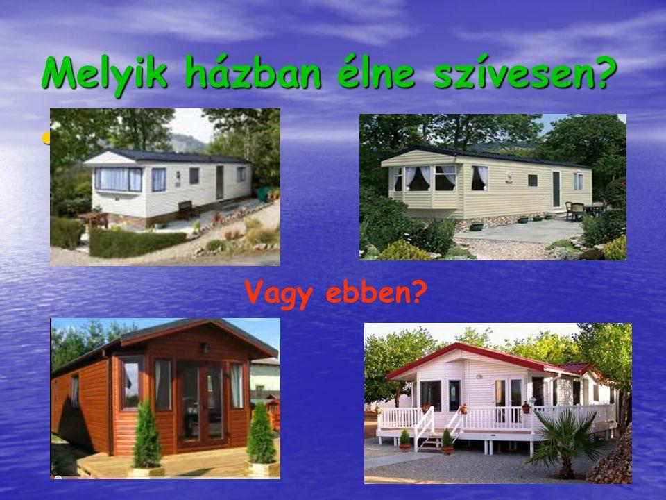 Melyik házban élne szívesen