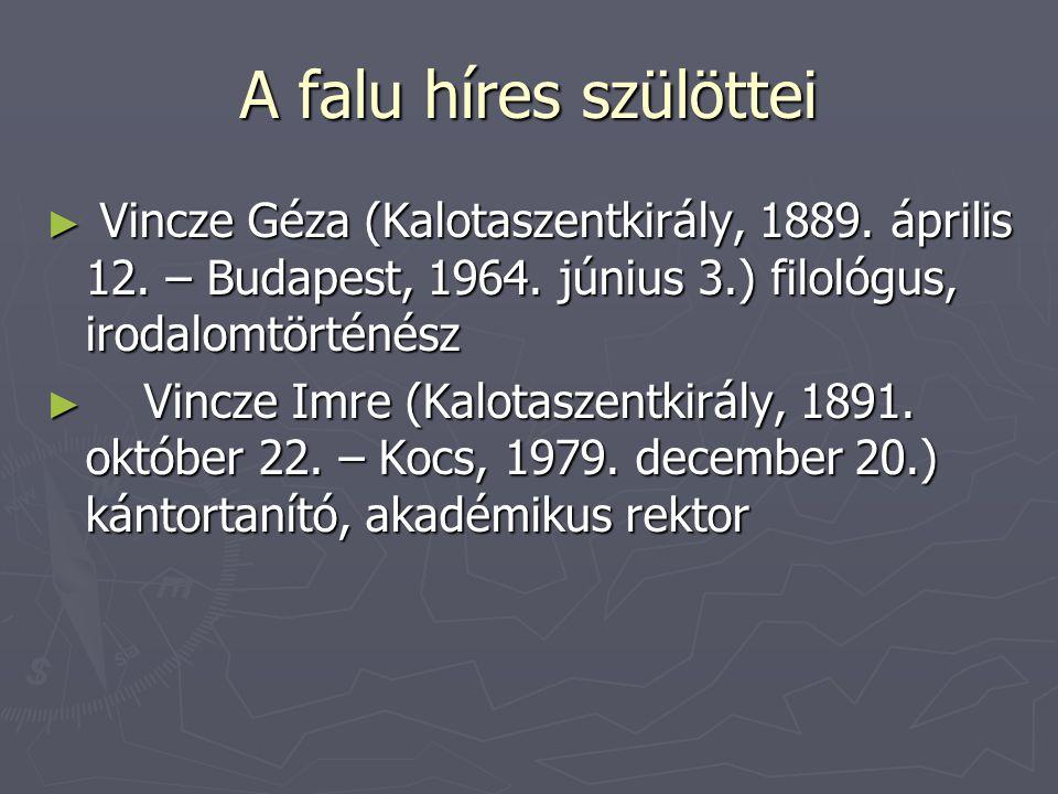 A falu híres szülöttei Vincze Géza (Kalotaszentkirály, 1889. április 12. – Budapest, 1964. június 3.) filológus, irodalomtörténész.