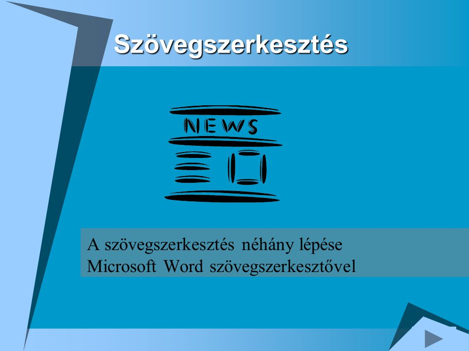 A szövegszerkesztés néhány lépése Microsoft Word szövegszerkesztővel