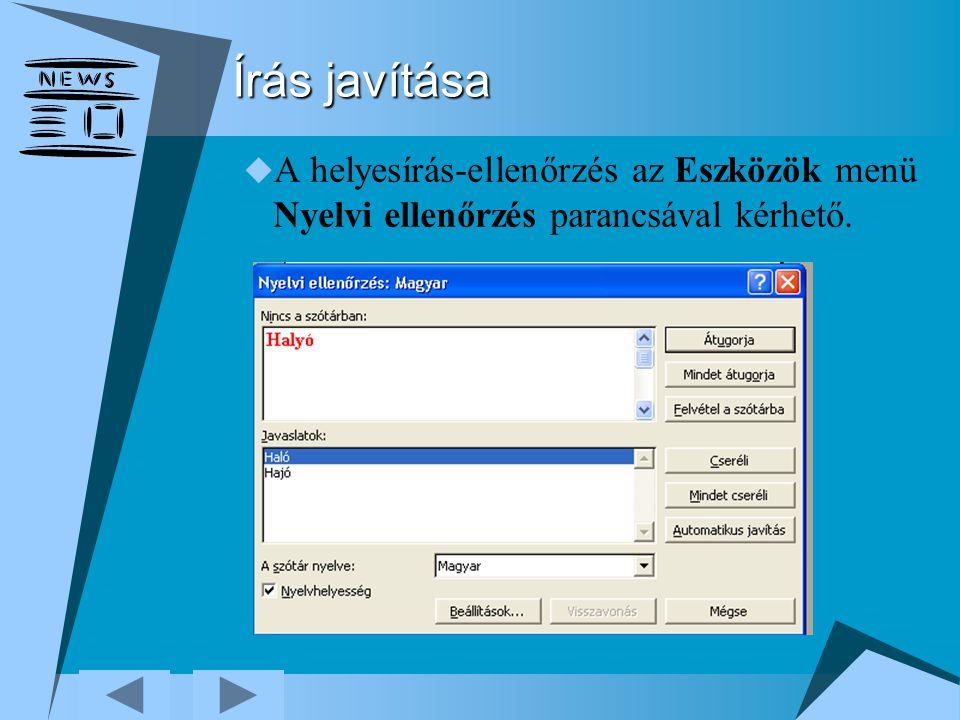 Írás javítása A helyesírás-ellenőrzés az Eszközök menü Nyelvi ellenőrzés parancsával kérhető.