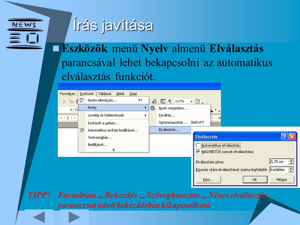 Írás javítása Eszközök menü Nyelv almenü Elválasztás parancsával lehet bekapcsolni az automatikus elválasztás funkciót.