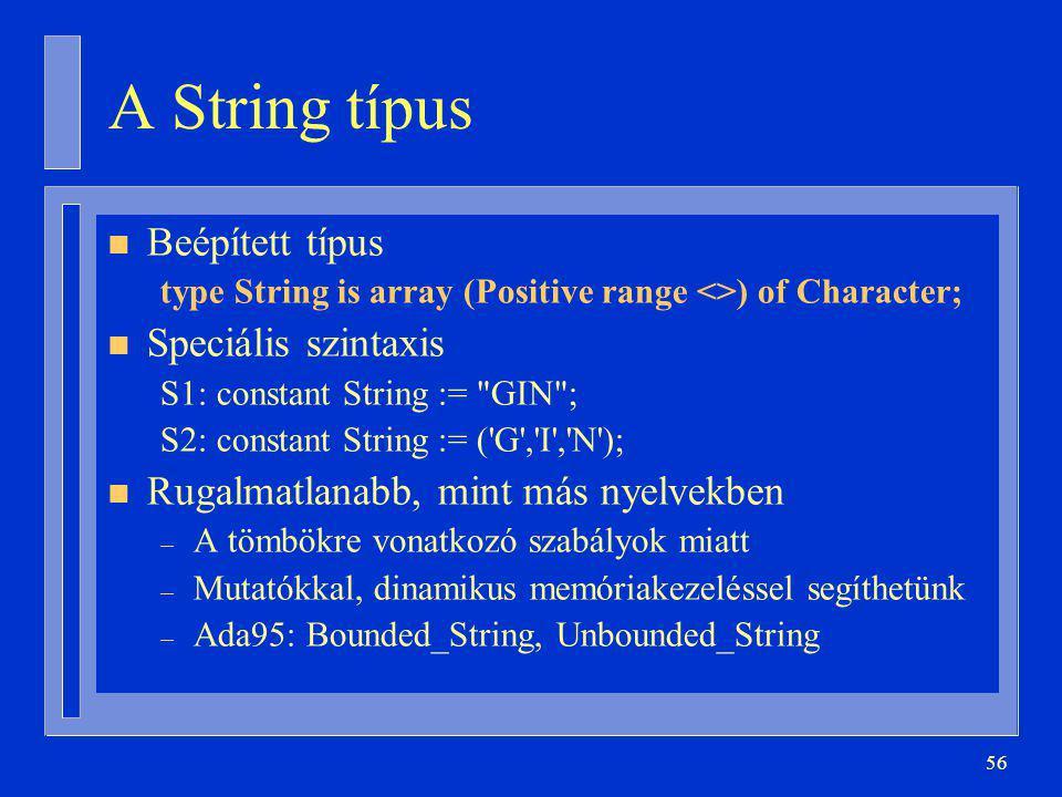 A String típus Beépített típus Speciális szintaxis