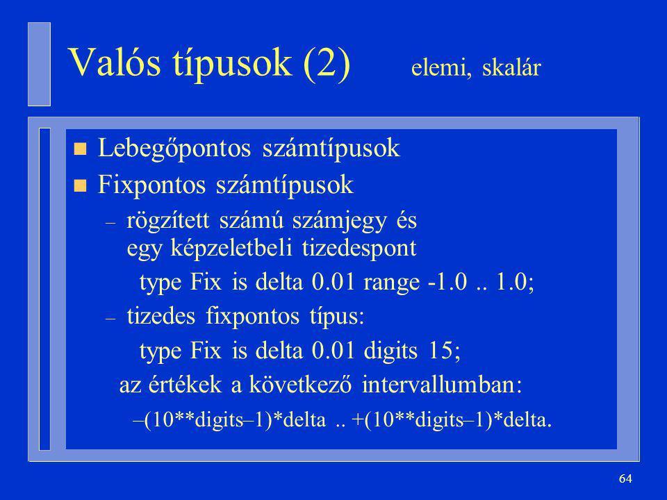 Valós típusok (2) elemi, skalár
