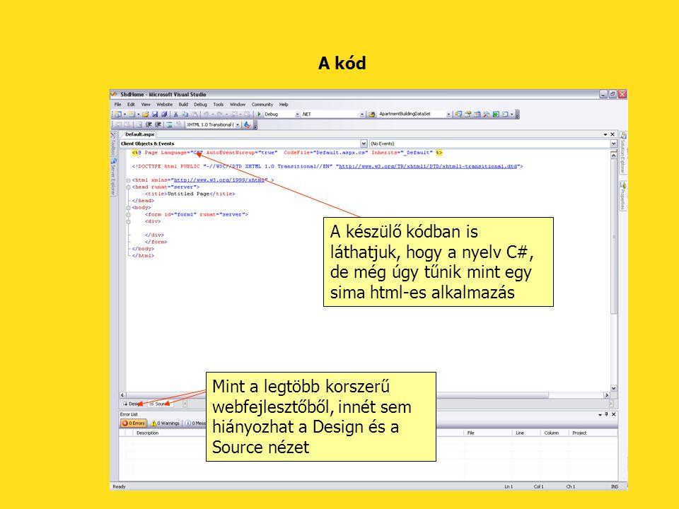 A kód A készülő kódban is láthatjuk, hogy a nyelv C#, de még úgy tűnik mint egy sima html-es alkalmazás.