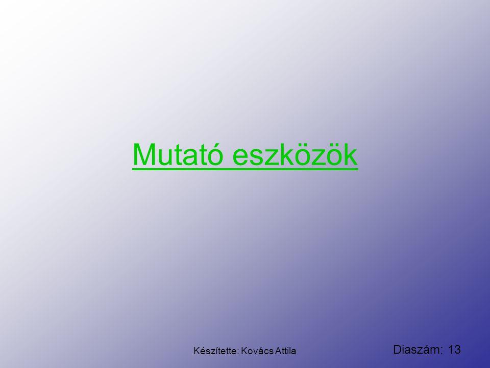 Készítette: Kovács Attila