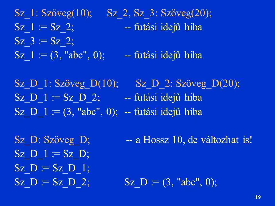 Sz_1: Szöveg(10); Sz_2, Sz_3: Szöveg(20);