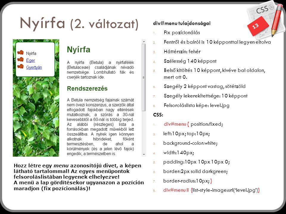 Nyírfa (2. változat) div#menu tulajdonságai Fix pozícionálás