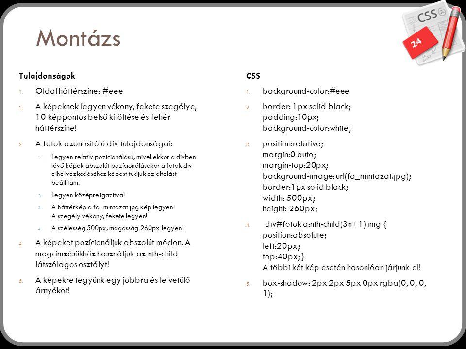 Montázs Tulajdonságok CSS Oldal háttérszíne: #eee