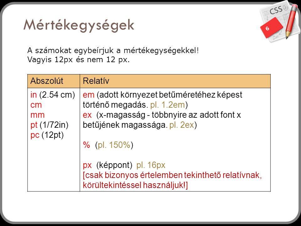 Mértékegységek Abszolút Relatív in (2.54 cm) cm mm pt (1/72in)