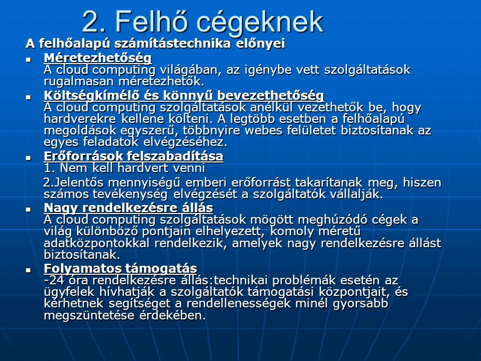 2. Felhő cégeknek A felhőalapú számítástechnika előnyei