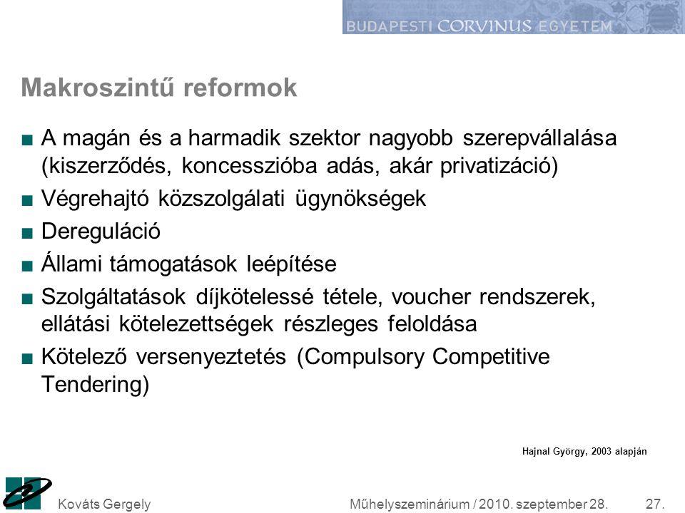 Makroszintű reformok A magán és a harmadik szektor nagyobb szerepvállalása (kiszerződés, koncesszióba adás, akár privatizáció)