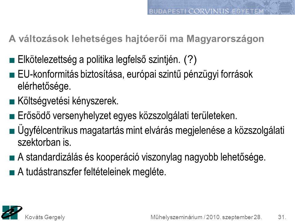 A változások lehetséges hajtóerői ma Magyarországon