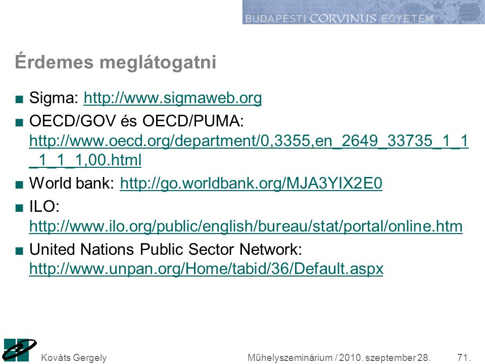 Érdemes meglátogatni Sigma: http://www.sigmaweb.org