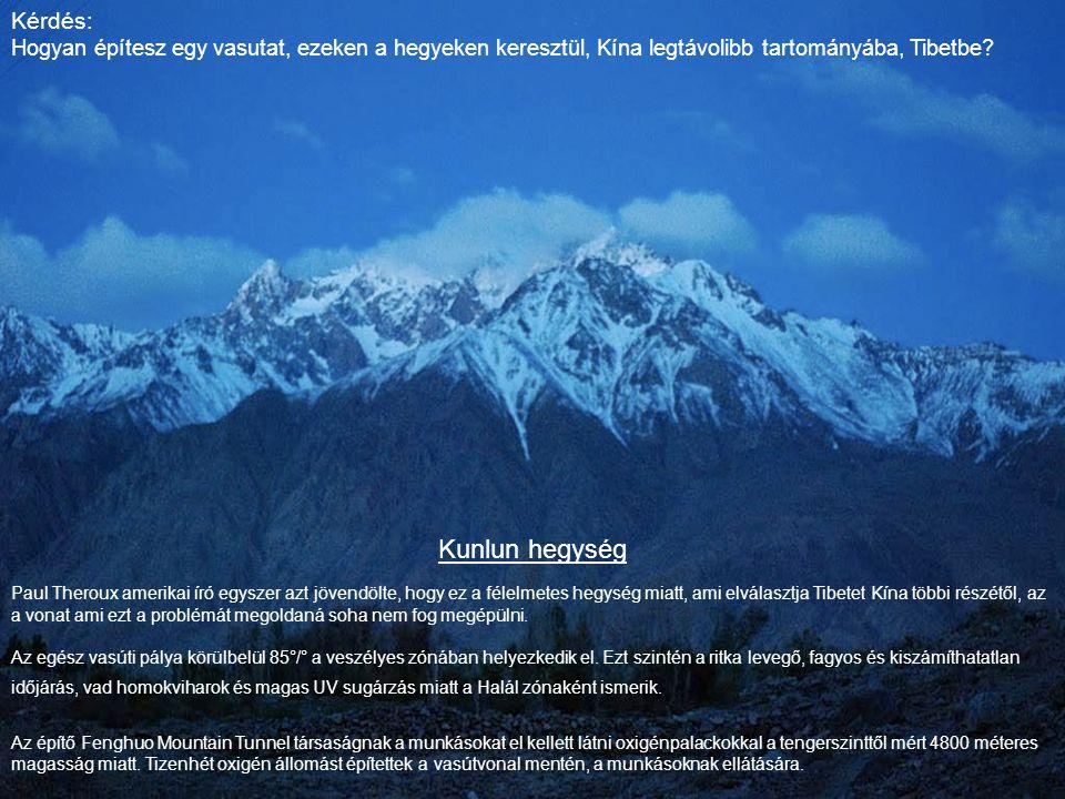 Kérdés: Hogyan építesz egy vasutat, ezeken a hegyeken keresztül, Kína legtávolibb tartományába, Tibetbe