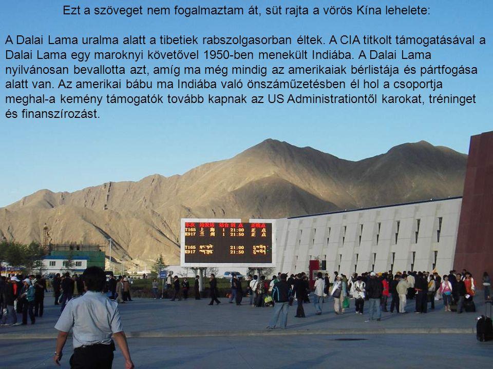 Ezt a szöveget nem fogalmaztam át, süt rajta a vörös Kína lehelete: