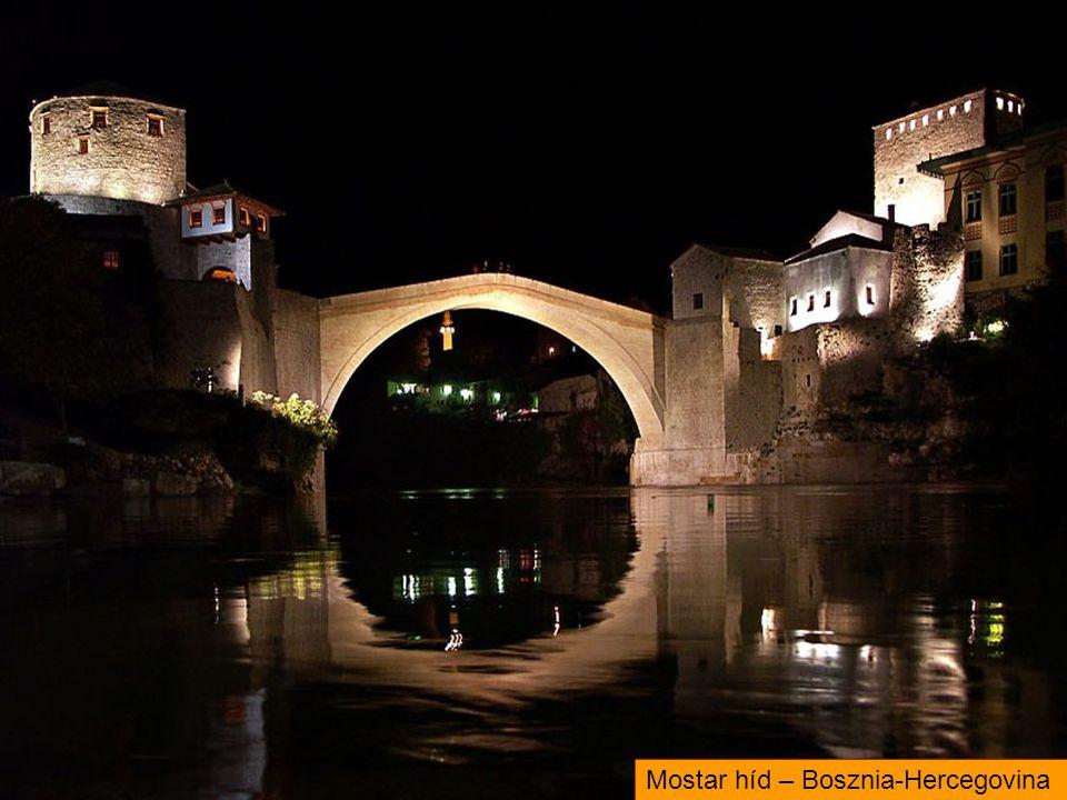 Mostar híd – Bosznia-Hercegovina