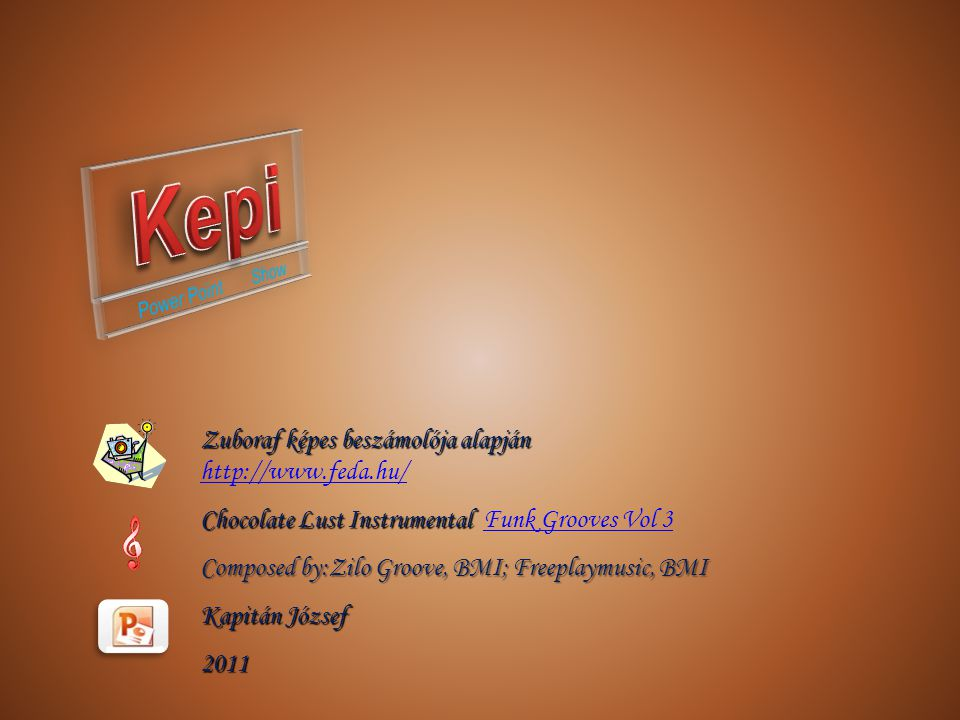 Kepi Zuboraf képes beszámolója alapján http://www.feda.hu/